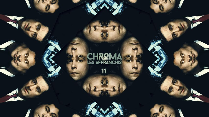 CHROMA S01.11 LES AFFRANCHIS