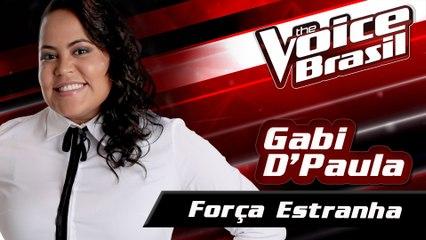 Gabi D'Paula - Força Estranha