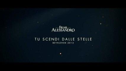 Friar Alessandro - Tu Scendi Dalle Stelle