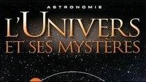 Documentaire : Lunivers et ses mystères