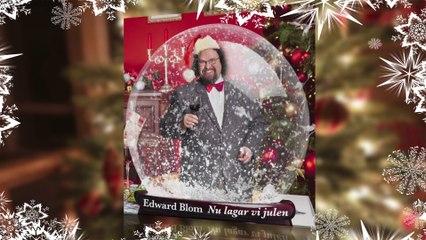 Edward Blom - Nu lagar vi julen