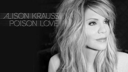 Alison Krauss - Poison Love