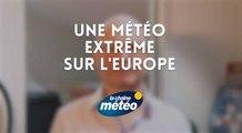 Des températures extrêmes en Europe !