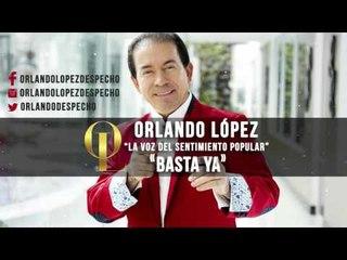 Orlando López - Basta Ya