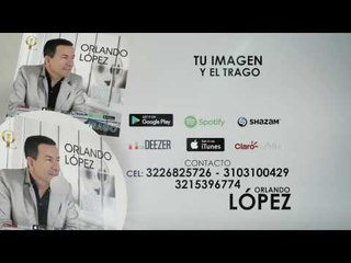 Orlando Lopez la Voz del Sentimiento Popular