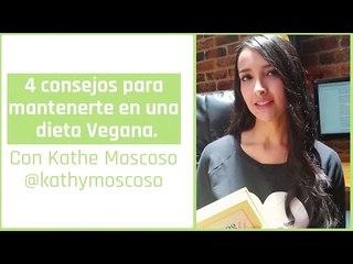 Consejos Para Mantenerte En Una Dieta Vegana -Colombiana Vegana I Katherine Moscoso
