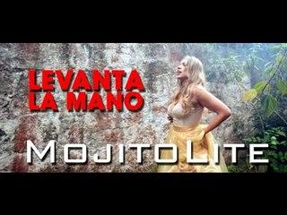 Mojito Lite - Levanta La Mano