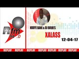 REPLAY AUDIO - XALASS - Pr : NDOYE BANE et DJ BOUB'S - 12 Avril 2017