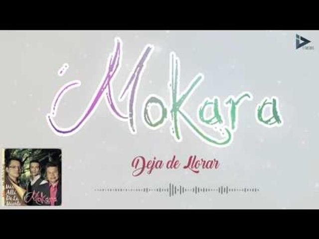 Mokara - Deja De Llorar (Más Allá De La Muerte)
