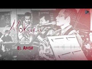 El Amor - Mokara / Michaini Reyma (Al Gran Rey)