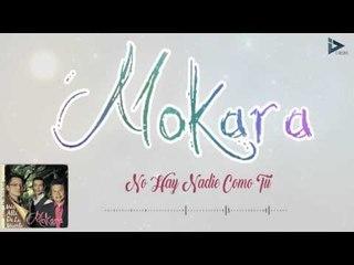 Mokara - No Hay Otra como Tu (Mas Alla De La Muerte)