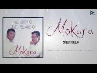 Mokara - Sobreviviendo (Vestido De Blanco)