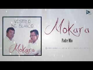 Mokara - Padre Mio (Vestido De Blanco)