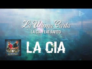 La Cia Feat Rafito  - La Última Carta (ID Medios)