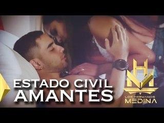 Los Hermanos Medina - Estado Civil Amantes l VIDEO OFICIAL