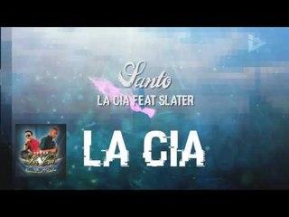 La Cia Feat Slater - Santo (ID Medios)