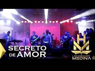 Los Hermanos Medina - Secreto De Amor (En Vivo)