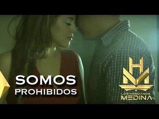 Los Hermanos Medina - Somos Prohibidos ( Video Oficial)