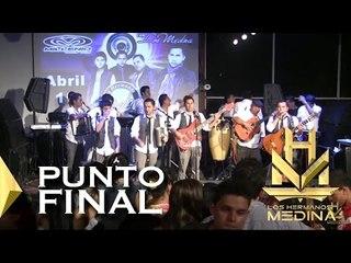 Los Hermanos Medina - Punto Final (En Vivo)