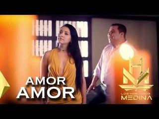 Los Hermanos Medina - Amor Amor (Video Oficial)