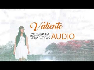 Liz Alejandra Piña & Esteban Cardenas - Valiente (ID Medios)