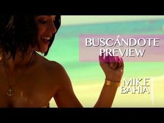 Otro Avance de ¨BUSCANDOTE¨El Primer Video de MIKE BAHIA