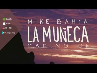 Mike Bahia - La Muñeca (Making Off)