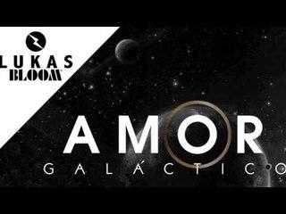 Amor Galáctico LUKAS BLOOM