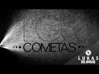 Los Cometas   LUKAS BLOOM