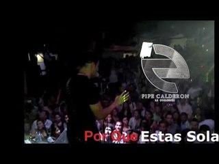 Pipe Calderón - Popayán (Concierto, Por Qué Estás Sola 2010) ®