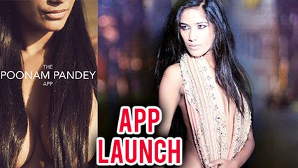 Poonam Pandey Launches Her Own App The Poonam Pandey App