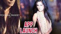 Poonam Pandey Launches Her Own App The Poonam Pandey App