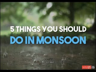 5 Things You Must Do In Monsoon    WittyFeed
