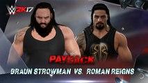 WWE 2K17 Braun Strowman Vs Roman Reigns Payback 2017