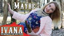 Ivana Raymonda van der Veen - Maybe (Original Song & Official Music Video) (1)