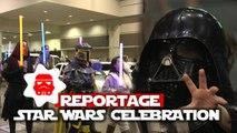 On a testé... La Star Wars Celebration !