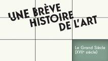 MOOC Une brève histoire de l'art, Le Grand Siècle (XVIIe Siècle) : Y'a pas que la peinture dans la vie !