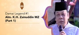Damai Legend #1 - Alm. KH Zainuddin MZ (Part 1)