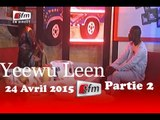 Yeewu Leen - 24 Avril 2015 - Partie 2