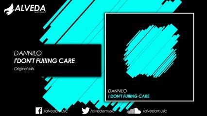 DANNILO - I'Don't Fu!!Ing Care (Original Mix)