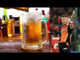 David Warner imposed beer ban on himself for a year to focus on IPL | Oneindia News