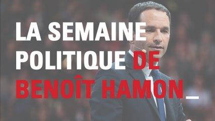 La semaine politique de Benoît Hamon : épisode 10