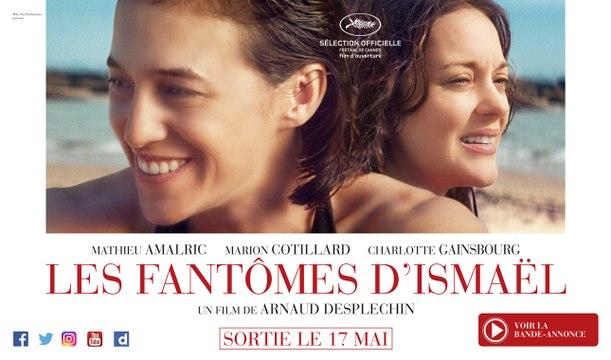 Bande-annonce - LES FANTÔMES D'ISMAËL d'Arnaud Desplechin