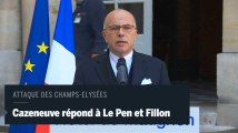 Après l'attaque des Champs-Elysées, Bernard Cazeneuve répond nommément à Marine Le Pen et François Fillon