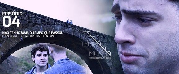 TODO TEMPO DO MUNDO T01 EP04 ENG SUB (série LGBT Brasileira / Brazilian Gay series)