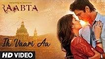 Ik Vaari Aa | Full HD Video | New Song | Raabta Movie | Sushant Singh Rajput | Kriti Sanon | Pritam, Arijit Singh | Amitabh Bhattacharya
