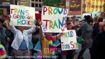 BBC: Transgender Kids: Who Knows Best? Trailer - 2017