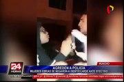 Tres mujeres, en estado de ebriedad, agreden a policía en Huacho