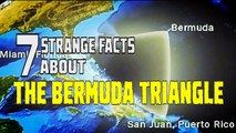 7 Strange and Mysterious facts about the Bermuda Triangle--unsolved mysteries--