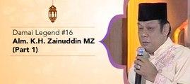 Damai Legend #16 - Alm. KH Zainuddin MZ (Part 1)